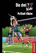 Cover-Bild zu Die drei ??? Kids, 83, Fußball-Diebe (drei Fragezeichen Kids) (eBook) von Pfeiffer, Boris