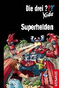 Cover-Bild zu Die drei ??? Kids, Superhelden (drei Fragezeichen Kids) (eBook) von Pfeiffer, Boris