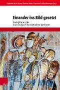 Cover-Bild zu Einander ins Bild gesetzt von Deeg, Alexander (Beitr.)