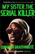 Cover-Bild zu My Sister, the Serial Killer von Braithwaite, Oyinkan