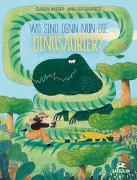 Cover-Bild zu Walder, Claudia: Wo sind denn nun die Dinosaurier?