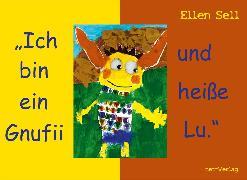 Cover-Bild zu Ich bin ein Gnufii und heiße Lu (eBook) von Sell, Ellen