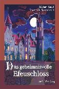 Cover-Bild zu Das geheimnisvolle Efeuschloss (eBook) von Sell, Ellen