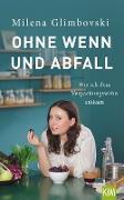 Cover-Bild zu Ohne Wenn und Abfall (eBook) von Glimbovski, Milena