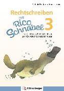 Cover-Bild zu Rechtschreiben mit Rico Schnabel, Klasse 3 von Drecktrah, Stefanie