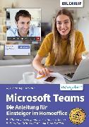 Cover-Bild zu Microsoft Teams - Die Anleitung für Einsteiger im Homeoffice (eBook) von Baumeister, Inge