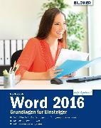 Cover-Bild zu Word 2016 - Grundlagen für Einsteiger: Leicht verständlich. Komplett in Farbe! (eBook) von Baumeister, Inge