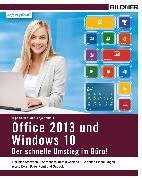 Cover-Bild zu Windows 10 und Office 2013 - der schnelle Umstieg im Büro (eBook) von Baumeister, Inge