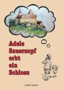 Cover-Bild zu Adele Sauerzopf erbt ein Schloss von Müller, Robert