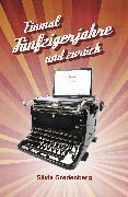 Cover-Bild zu Einmal Fünfzigerjahre und zurück (eBook) von Gredenberg, Silvia