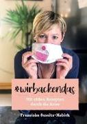 Cover-Bild zu Wir backen das von Sussitz-Habich, Franziska