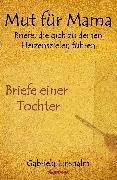 Cover-Bild zu Mut für Mama (eBook) von Linshalm, Gabriela
