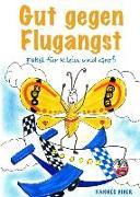 Cover-Bild zu Gut gegen Flugangst von Biber, Hannes