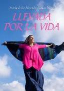 Cover-Bild zu LLEVADA POR LA VIDA von Gomez Nuñez, Maria de las Mercedes