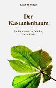 Cover-Bild zu Der Kastanienbaum - Familiensystemische Erzählung aus der Praxis von Walter, Elisabeth