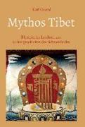 Cover-Bild zu Mythos Tibet - Illustriertes Lexikon zur Kulturgeschichte des Schneelandes von Gratzl, Karl