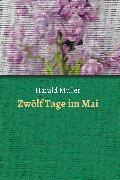 Cover-Bild zu Zwölf Tage im Mai (eBook) von Müller, Harald
