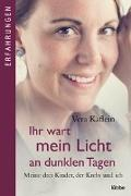 Cover-Bild zu Ihr wart mein Licht an dunklen Tagen von Käflein, Vera