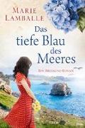 Cover-Bild zu Das tiefe Blau des Meeres von Lamballe, Marie