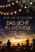 Cover-Bild zu Das Licht in meinem Dunkel von Hodgson, Anthea