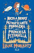 Cover-Bild zu Nicola Berry y el petrificante problema con la princesa Petronella (eBook) von Moriarty, Liane