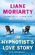Cover-Bild zu The Hypnotist's Love Story von Moriarty, Liane