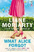 Cover-Bild zu What Alice Forgot (eBook) von Moriarty, Liane