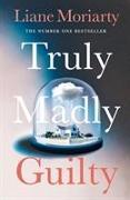 Cover-Bild zu Truly Madly Guilty von Moriarty, Liane