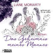 Cover-Bild zu Das Geheimnis meines Mannes (Ungekürzt) (Audio Download) von Moriarty, Liane