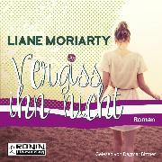 Cover-Bild zu Vergiss ihn nicht (Ungekürzt) (Audio Download) von Moriarty, Liane