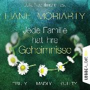 Cover-Bild zu Truly Madly Guilty - Jede Familie hat ihre Geheimnisse (Ungekürzt) (Audio Download) von Moriarty, Liane