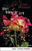 Cover-Bild zu Drei Wünsche frei (eBook) von Moriarty, Liane