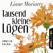Cover-Bild zu Tausend kleine Lügen (Ungekürzt) (Audio Download) von Moriarty, Liane