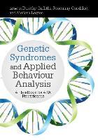 Cover-Bild zu Genetic Syndromes and Applied Behaviour Analysis (eBook) von Legree, Melissa (Hrsg.)