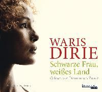 Cover-Bild zu Schwarze Frau, weißes Land (Audio Download) von Dirie, Waris