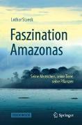 Cover-Bild zu Faszination Amazonas von Staeck, Lothar