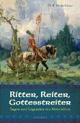 Cover-Bild zu Ritter, Reiter, Gottesstreiter - Sagen und Legenden des Mittelalters von Niederhäuser, Hans Rudolf