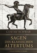 Cover-Bild zu Sagen des klassischen Altertums - Vollständige Ausgabe von Schwab, Gustav
