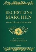 Cover-Bild zu Bechsteins Märchen (Vollständige Ausgabe) von Bechstein, Ludwig