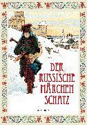 Cover-Bild zu Der Russische Märchenschatz