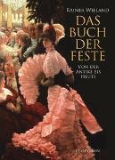 Cover-Bild zu Das Buch der Feste von Wieland, Rainer (Hrsg.)