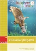 Cover-Bild zu Rainbow Library 3. Fantastic Platypus. Lesebuch von Brockmann-Fairchild, Jane