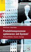 Cover-Bild zu Produktionsprozesse optimieren: mit System! von Fischer, Ulrich