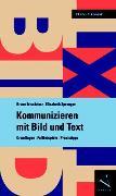 Cover-Bild zu Kommunizieren mit Bild und Text von Frischherz, Bruno