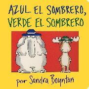 Cover-Bild zu Azul el sombrero, verde el sombrero (Blue Hat, Green Hat) von Boynton, Sandra