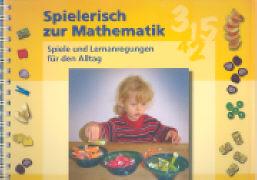 Cover-Bild zu Spielerisch zur Mathematik von Schilling, Sabine