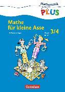 Cover-Bild zu Mathematik Plus 3./4. Schuljahr. Mathe für kleine Asse. Lehrerband von Käpnick, Friedhelm