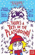Cover-Bild zu There's A Yeti In The Playground! von Butchart, Pamela