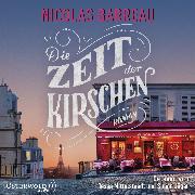 Cover-Bild zu Die Zeit der Kirschen von Barreau, Nicolas