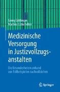 Cover-Bild zu Medizinische Versorgung in Justizvollzugsanstalten von Göttinger, Georg